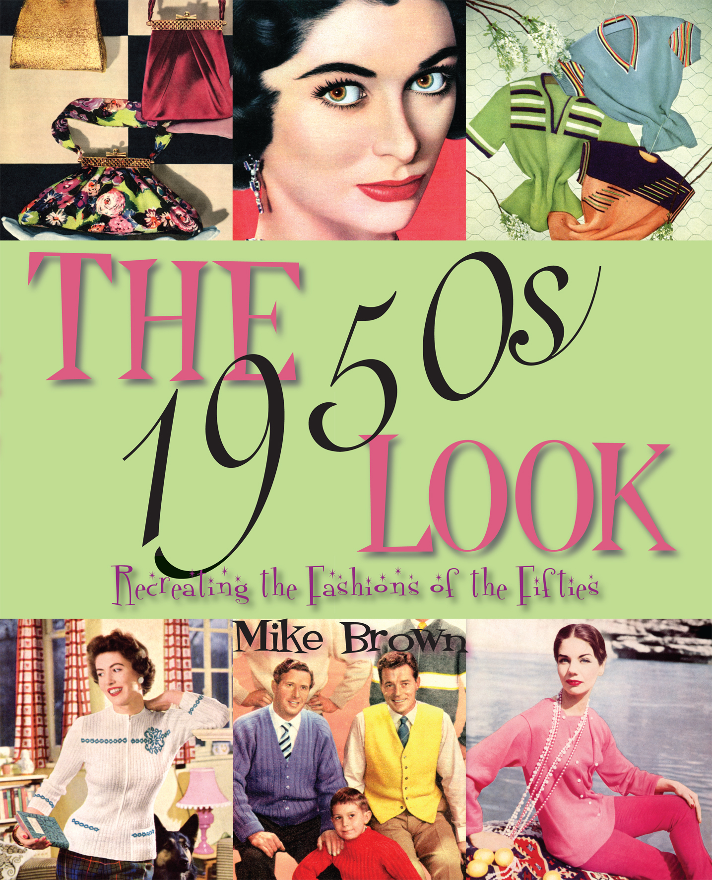 The 1950s Look: Recreating the Fashions of the Fifties'
